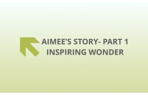 Image for Aimee's Story – Inspiring Wonder