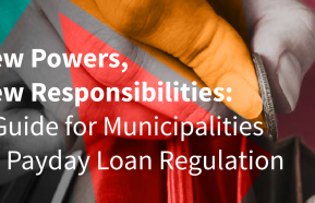 Image for New Powers, New Responsibilities: A Guide for Municipalities on Payday Loan Regulation