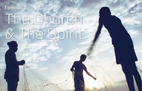 Image for Episode 7: The Church & the Spirit