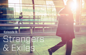 Image for Episode 8: Strangers & Exiles